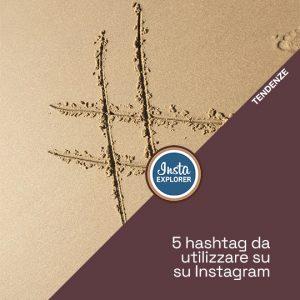 5 hashtag da utilizzare su Instagram