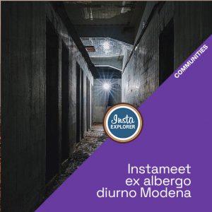 Instameet | Ex Albergo diurno Modena