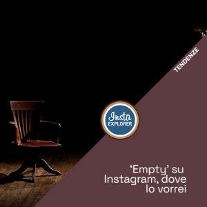 Empty su Instagram… dove lo vorrei!