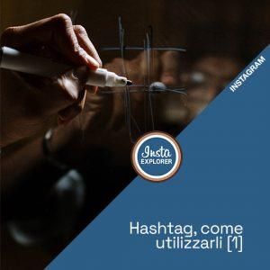 Instagram Hashtag | Come utilizzarli #1