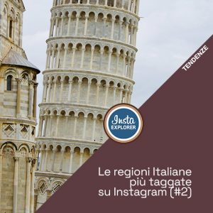 Le regioni Italiane più taggate su Instagram (#2)