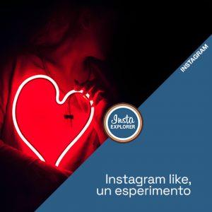 Instagram like   Un esperimento