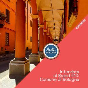 Intervista ai brand #10 | Comune di Bologna