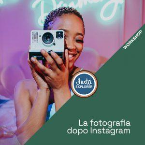 Workshop | La Fotografia dopo Instagram