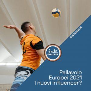 Campionati Europei di pallavolo 2021 – I nuovi influencer?