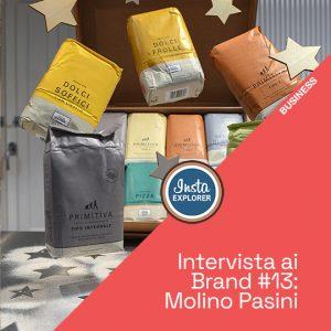 Intervista ai Brand #13 | Molino Pasini S.p.A.